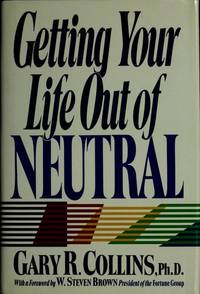 Getting Your Life Out of Neutral