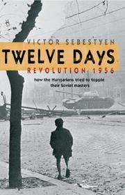 TWELVE DAYS: REVOLUTION 1956