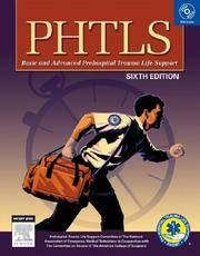 PHTLS Prehospital Trauma Life Support, 6e (Phtls: Basic & Advanced Prehospital Trauma Life...