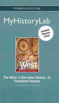 NEW MyLab History with Pearson eText -- Standalone Access Card -- for The West: A Narrative...