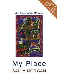 My Place by Sally Morgan - Paperback - from Greener Books Ltd (SKU: 2076147)