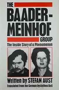 THE BAADER-MEINHOF GROUP The Inside Story of a Phenomenon