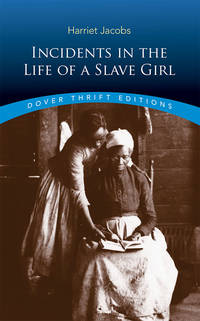 Incidents in the Life of a Slave Girl (Dover Thrift Editions) [Paperback] Harriet Jacobs