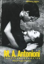 M. A. Antonioni: Tecnicamente Dolce (Cine Jaguar) (Spanish Edition)