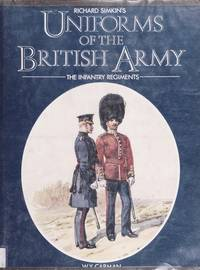 Richard Simkin's uniforms of the British Army: Infantry, Royal Artillery, Royal Engineers and...
