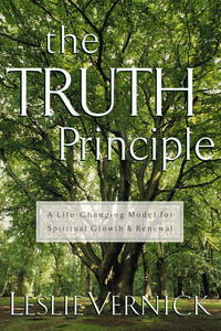 The T.R.U.T.H. Principle: A Life-Changing Model for Spiritual Growth and Renewal