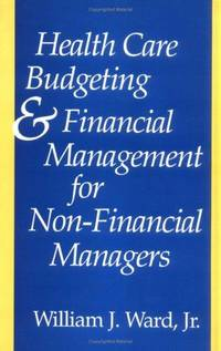 Health Care Budgeting and Financial Management for Non-Financial Managers