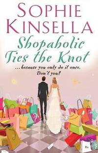 Shopaholic Ties the Knot by Sophie Kinsella - Paperback - from Cold Books and Biblio.co.uk