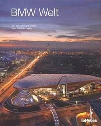 BMW Welt: From Vision to Reality (von der vision zur realitat) (English and German Edition)
