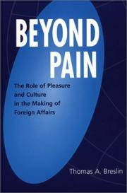 Beyond Pain: The Role of Pleasure and Culture in the Making of Foreign Affairs by  Thomas A Breslin - Paperback - 2002 - from Bananafish Books and Biblio.com