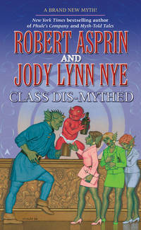 Class Dis-Mythed (Myth Adventures) [Sep 01, 2007] Asprin, Robert and Nye, Jod..