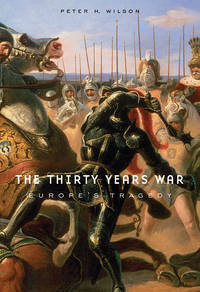 The Thirty Years War: Europe's Tragedy.