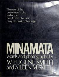 Minamata: The Story of the Poisoning of a City, and of the People who Choose to Carry the Burden of Courage.