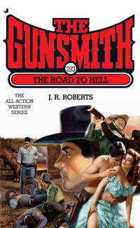 The Gunsmith 293: The Road to Hell (Gunsmith, The) by J.R. ROBERTS - Paperback - April 2006 - from The Book Nook and Biblio.com