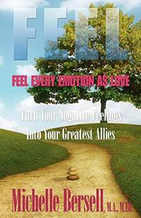 F.E.E.L.: Feel Every Emotion as Love