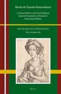 Moria de erasmo roterodamo: A Critical Edition of the Early Modern Spanish Translation of...