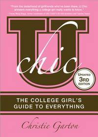 U Chic : The College Girl's Guide to Everything