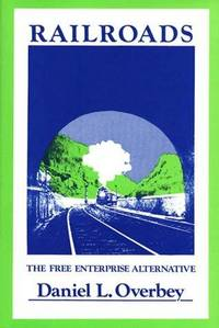 Railroads - the Free Enterprise Alternative