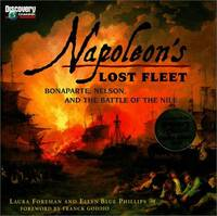 Napoleon's Lost Fleet  Bonaparte, Nelson, and the Battle of the Nile