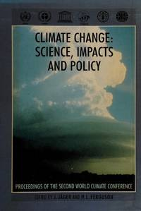 Climate Change: Science, Impacts and Policy - Proceedings of the Second World Climate Conference