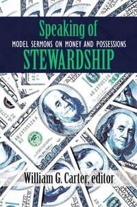 Speaking of Stewardship: Model Sermons on Money and Possessions