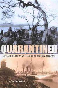 Quarantined: Life and Death at William Head Station, 1872-1959