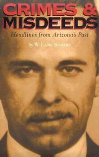 Crimes & Misdeeds: Headlines from Arizona's Past