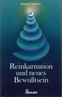Reinkarnation Und Neues Bewubtsein by  Baldur R Ebertin - Hardcover - 1987 - from Farrellbooks (SKU: 003620)