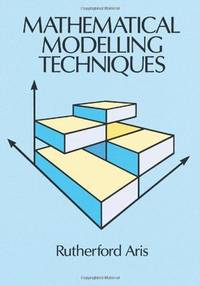 MATHEMATICAL MODELLING TECHNIQUES: (Dover Books on Computer Science)