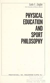 Physical education and sport philosophy (The Prentice-Hall foundations of physical education and...