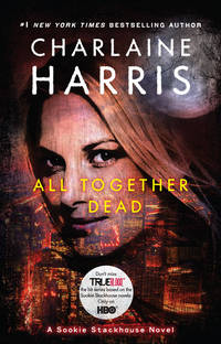 All Together Dead: A Sookie Stackhouse Novel (Sookie Stackhouse/True Blood)
