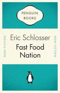 Fast Food Nation: What the All-American Meal Is Doing to the World (Penguin Celebrations)