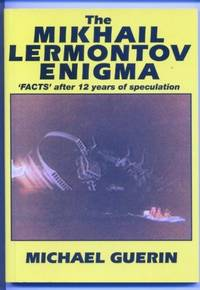 The Mikhail Lermontov Enigma: 'FACTS' after 12 years of speculation!