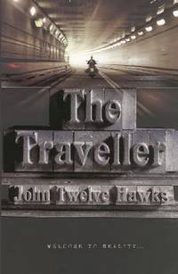 The Traveller by John Twelve Hawks - Paperback - 2005 - from Anybook Ltd and Biblio.com