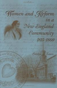 Women and Reform in a New England Community 1815-1860