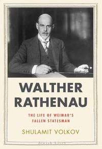 Walter Rathenau : Weimar's Fallen Statesman (Jewish Lives)