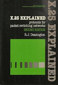 X.25 explained: Protocols for packet switching networks (Ellis Horwood books in computing science)