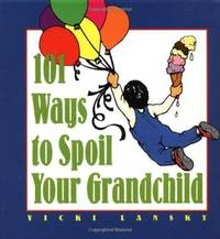 101 Ways to Spoils Your Grandchild
