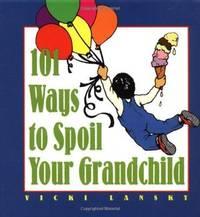 101 Ways to Spoils Your Grandchild