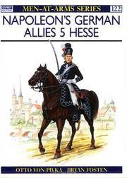 Napoleon's German Allies (5) : Hessen-Darmstadt and Hessen-Kassel (Men at Arms Series, 122) by  Otto von Pivka - Paperback - from Trumpington Fine Books Limited and Biblio.com