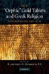 THE ORPHIC GOLD TABLETS AND GREEK RELIGION by NA