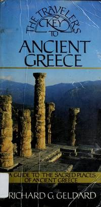 The Traveler's Key to Ancient Greece : A Guide to the Sacred Places of Ancient Greece