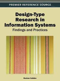 Design-type research in information systems; findings and practices.