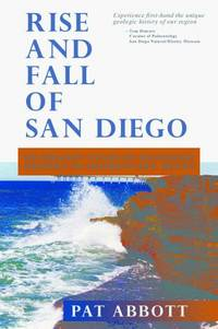 THE RISE AND FALL OF SAN DIEGO: 150 Million Years of History Recorded in Sedimentary Rocks