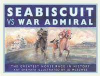 Seabiscuit vs War Admiral: The Greatest Horse Race in History