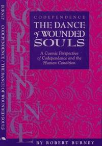 CODEPENDENCE: The Dance Of Wounded Souls--Cosmic Perspective Of Codependence..Human Condition