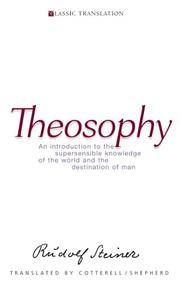 image of Theosophy: An Introduction to the Supersensible Knowledge of the World and the Destination of Man (CW 9) (Classic Translation)