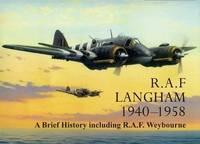 RAF Langham, 1940-1958: A Brief History Including RAF Weybourne