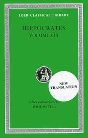 Places in Man. Glands. Fleshes. Prorrhetic 1�2. Physician. Use of Liquids. Ulcers. Haemorrhoids and Fistulas by Hippocrates Paul Potter - Hardcover - 1996 - from Revaluation Books (SKU: __0674995317)