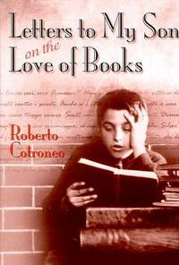 Letters to My Son on the Love of Books by  Roberto &  Roberto Controneo Cotroneo - First Edition - 1998 - from BookNest and Biblio.co.uk